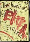 Click Here For THE HONKY PUNKS GETTIN' EXTRA STRANGE DVD